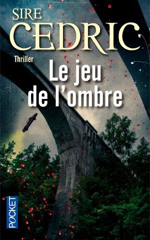 Le jeu de l'ombre de Sire Cedric  - Alexandre Vauvert tome 2