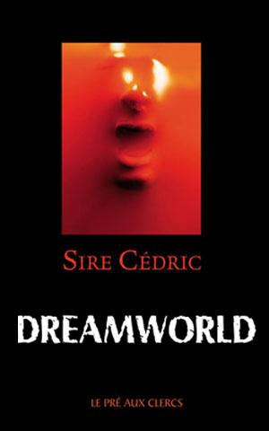 Dreamworld de Sire Cedric - recueil de nouvelles